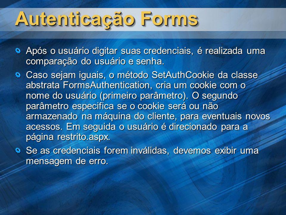 Autenticação Forms Após o usuário digitar suas credenciais, é realizada uma comparação do usuário e senha.