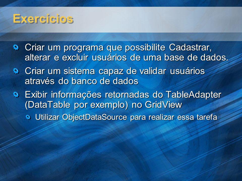 Exercícios Criar um programa que possibilite Cadastrar, alterar e excluir usuários de uma base de dados.