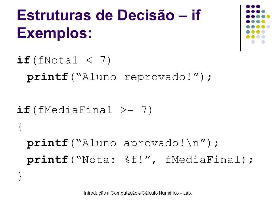 Estruturas de Decisão – if Exemplos: