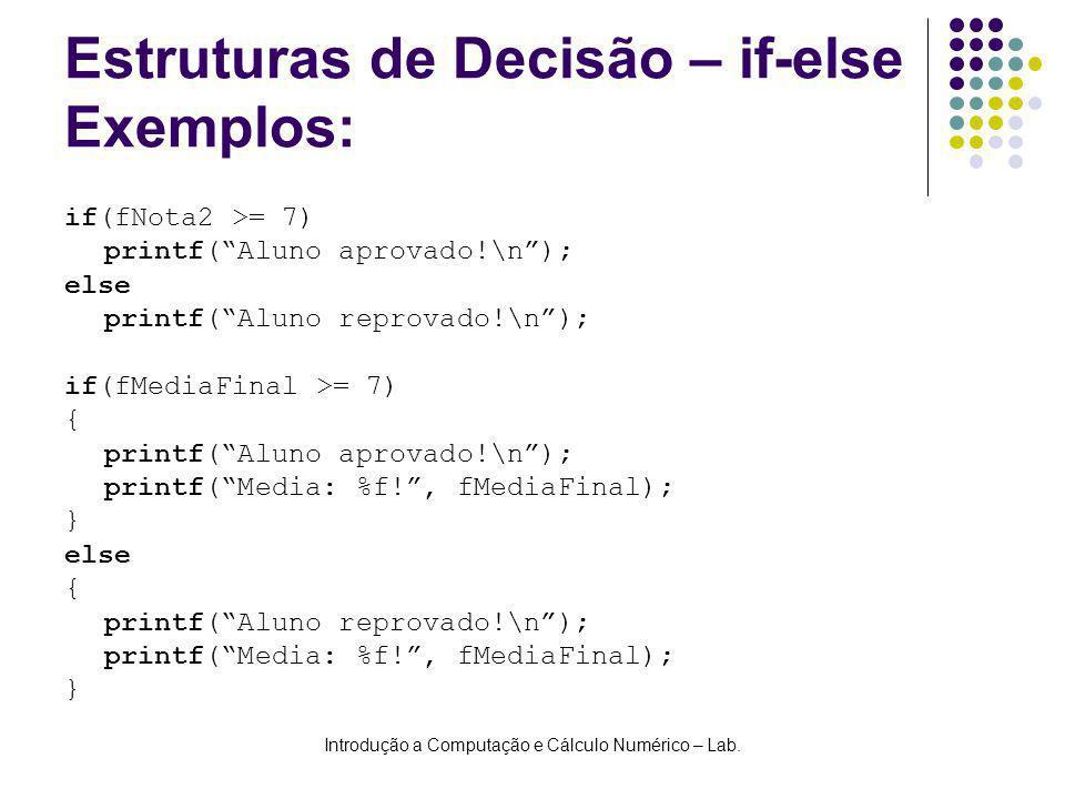 Estruturas de Decisão – if-else Exemplos: