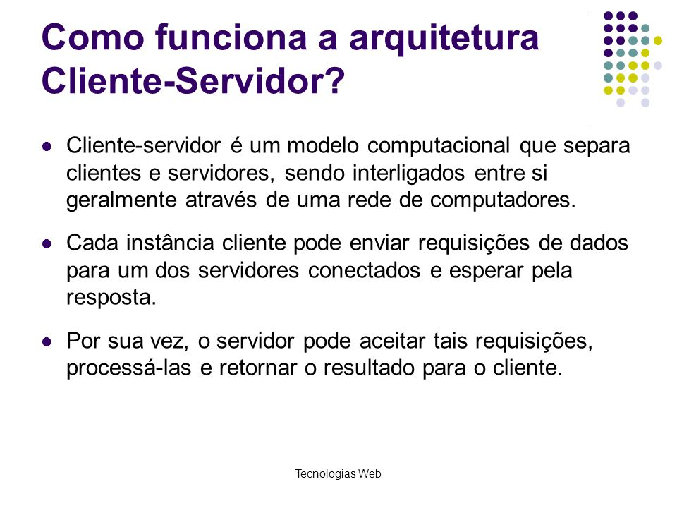 Como funciona a arquitetura Cliente-Servidor