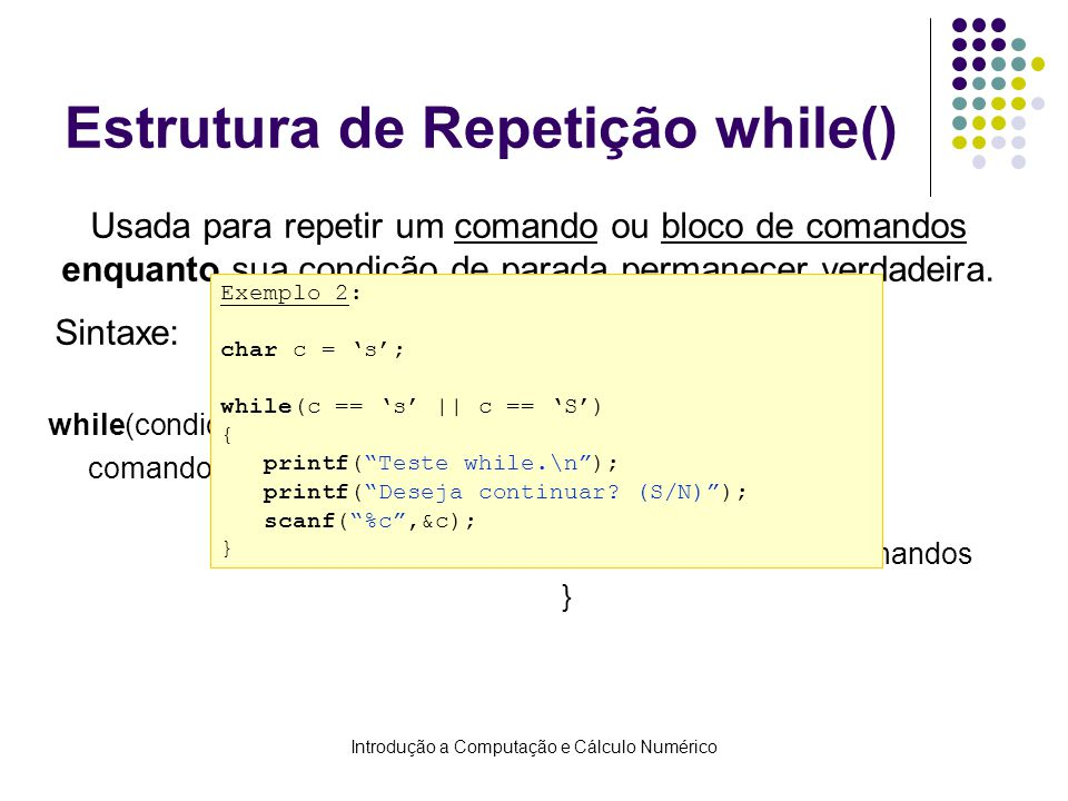 Estrutura de Repetição while()