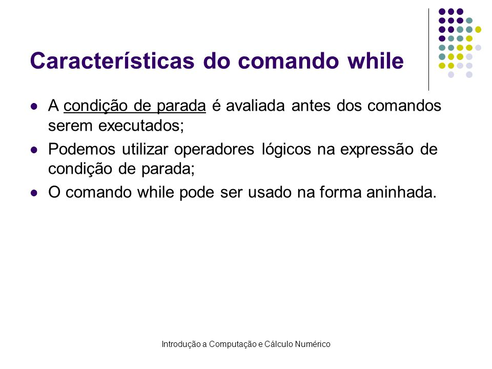 Características do comando while