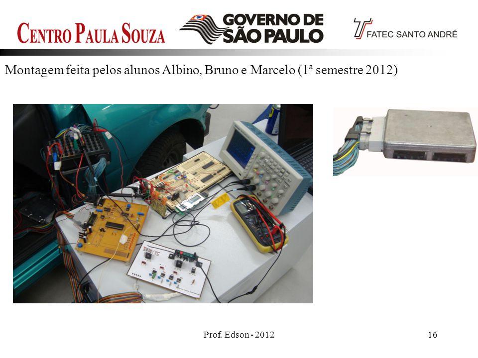 Montagem feita pelos alunos Albino, Bruno e Marcelo (1ª semestre 2012)