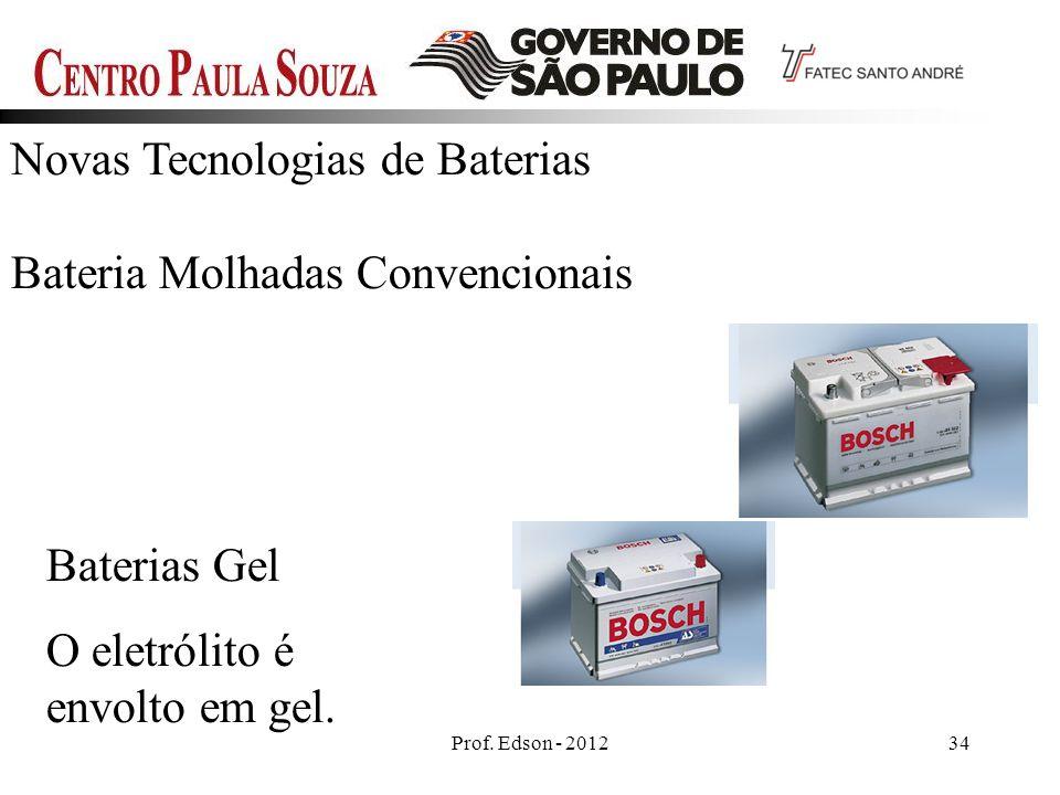 Novas Tecnologias de Baterias Bateria Molhadas Convencionais
