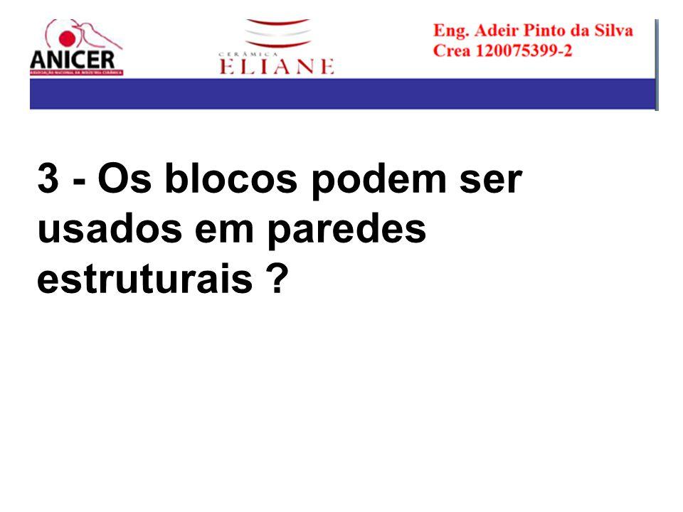 3 - Os blocos podem ser usados em paredes estruturais