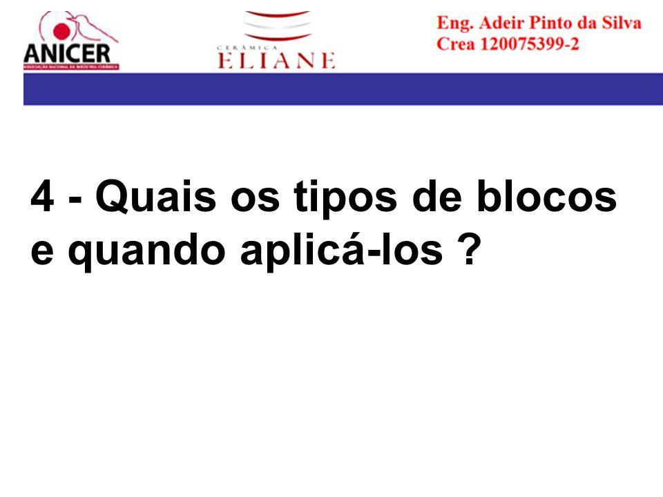 4 - Quais os tipos de blocos e quando aplicá-los
