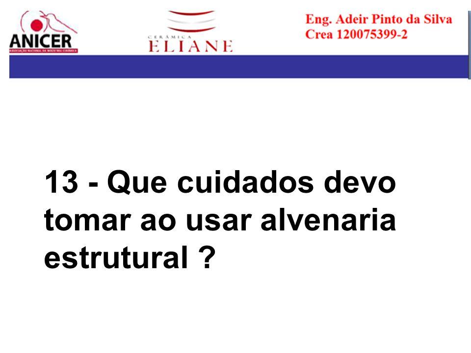 13 - Que cuidados devo tomar ao usar alvenaria estrutural