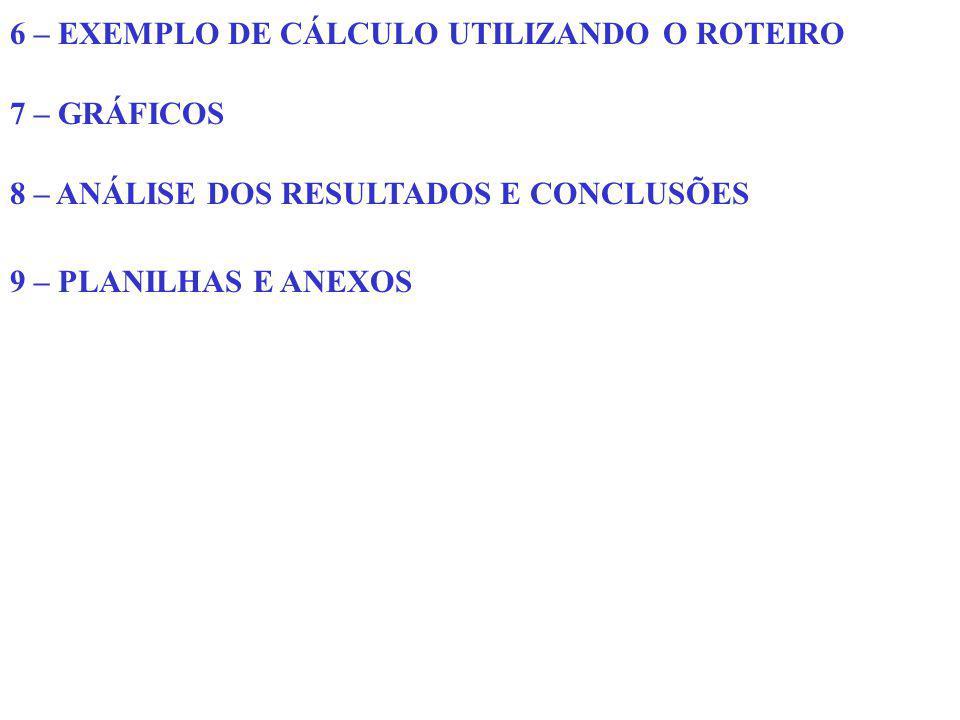 6 – EXEMPLO DE CÁLCULO UTILIZANDO O ROTEIRO