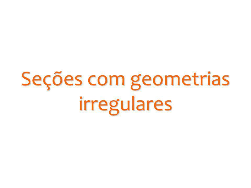 Seções com geometrias irregulares