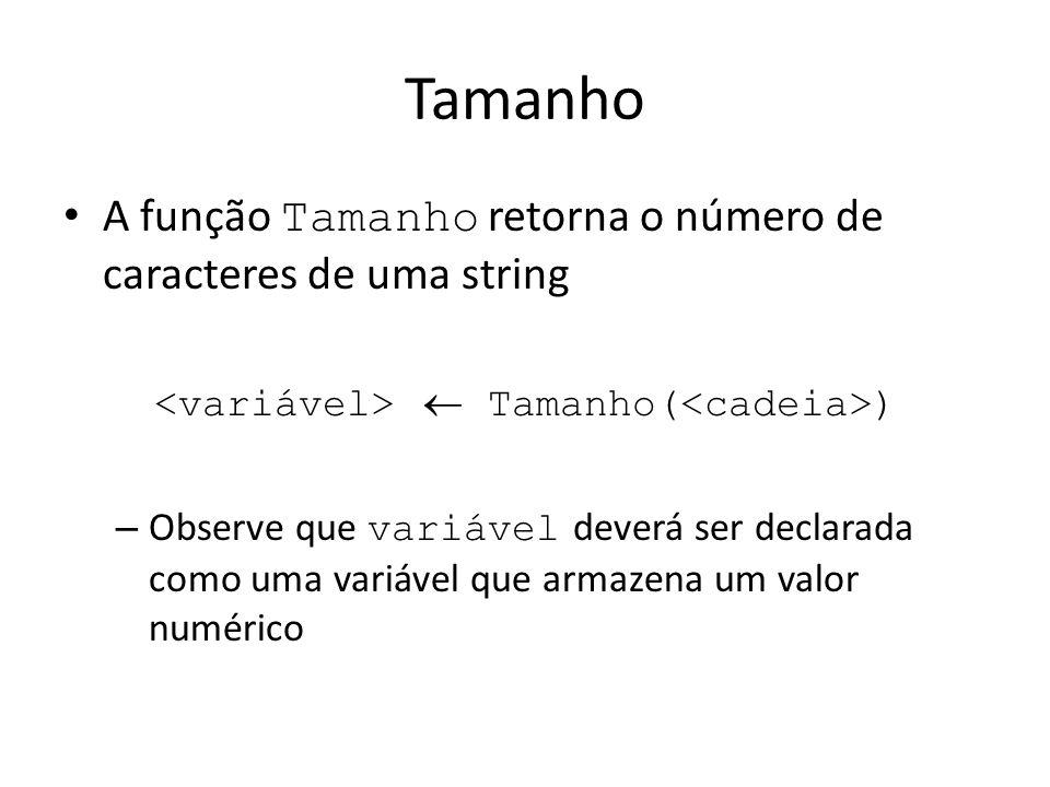 <variável>  Tamanho(<cadeia>)