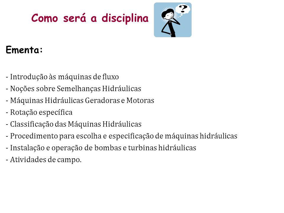 Como será a disciplina Ementa: - Introdução às máquinas de fluxo