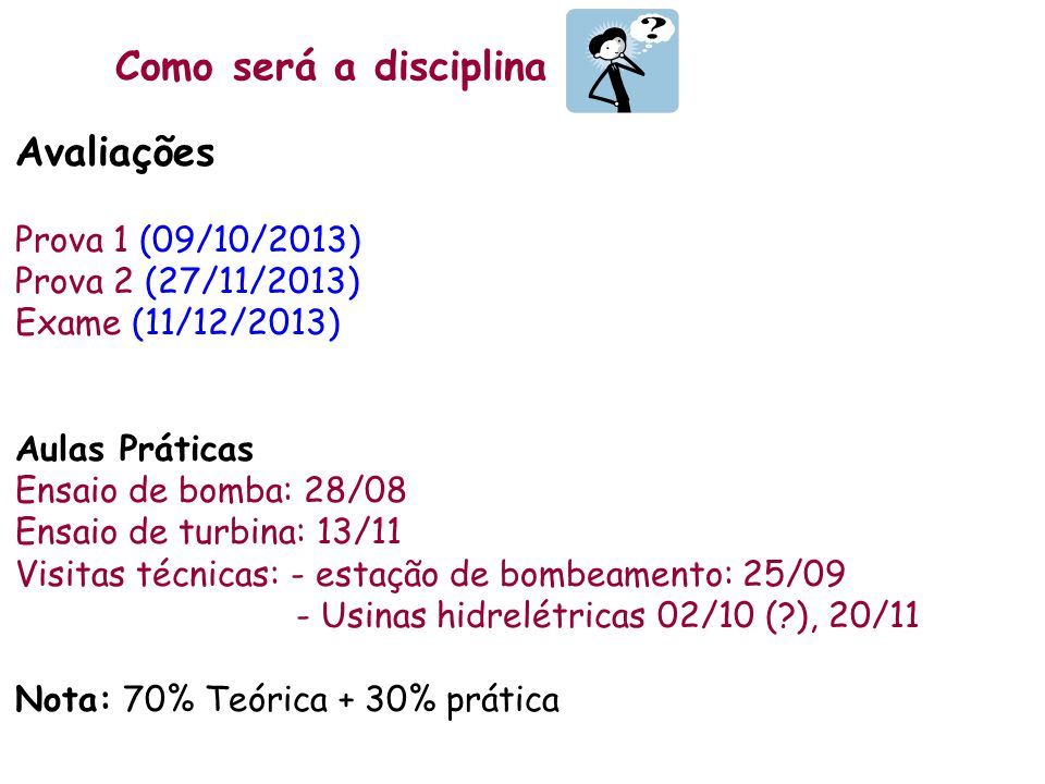 Como será a disciplina Avaliações Prova 1 (09/10/2013)