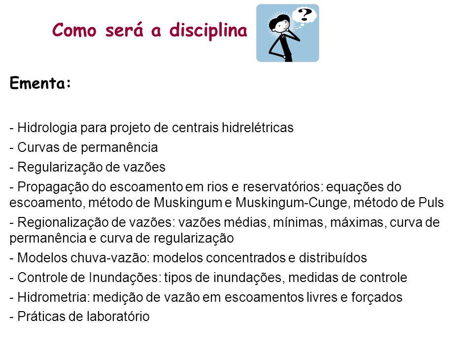 Como será a disciplina Ementa:
