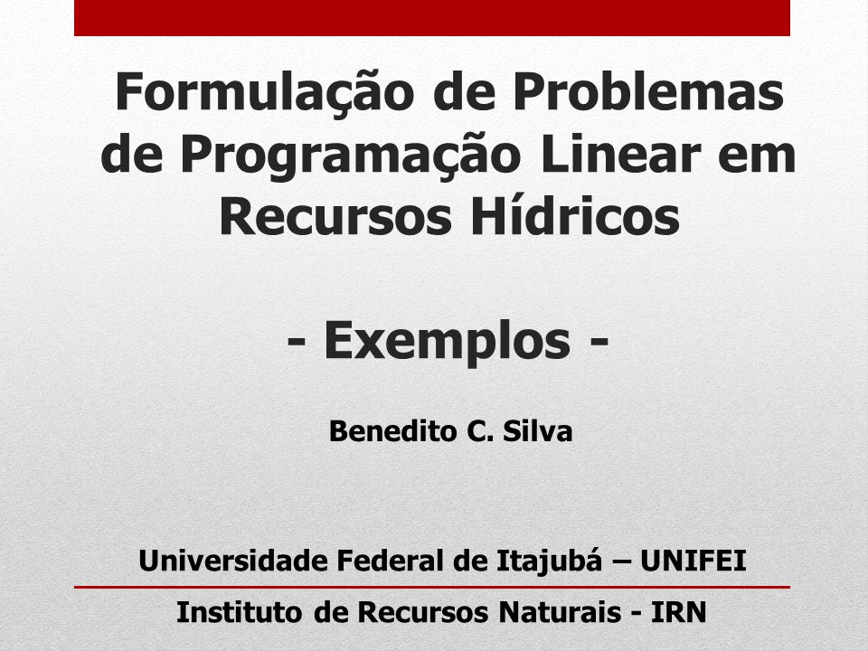 Formulação de Problemas de Programação Linear em Recursos Hídricos - Exemplos -