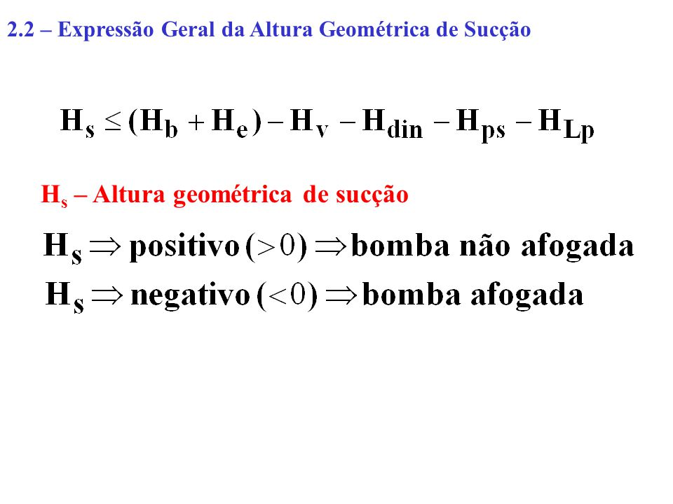 Hs – Altura geométrica de sucção