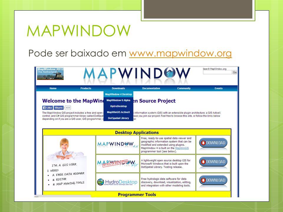 MAPWINDOW Pode ser baixado em www.mapwindow.org