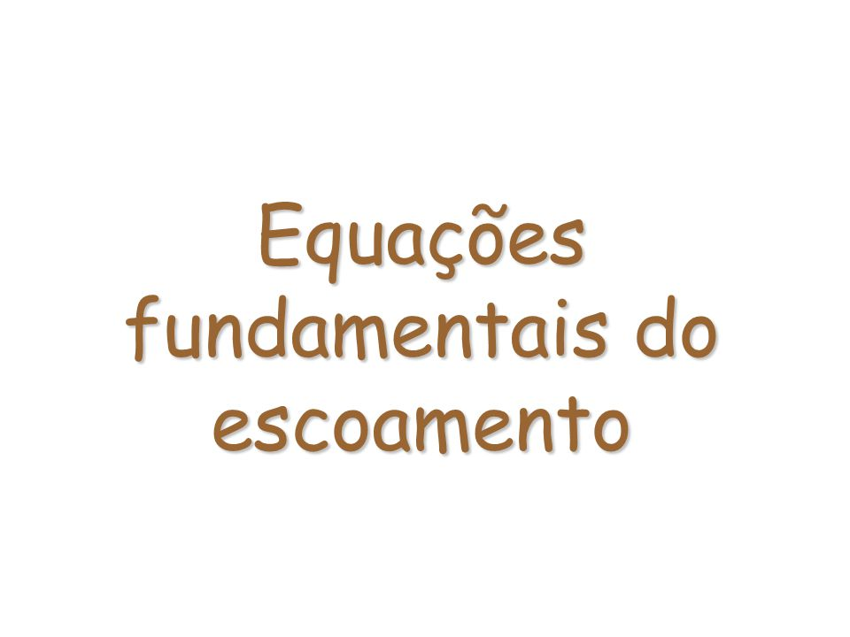 Equações fundamentais do escoamento