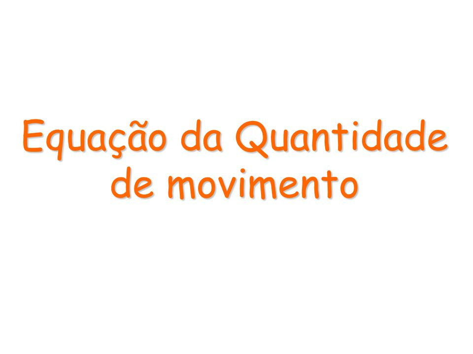 Equação da Quantidade de movimento