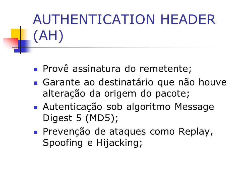 AUTHENTICATION HEADER (AH)