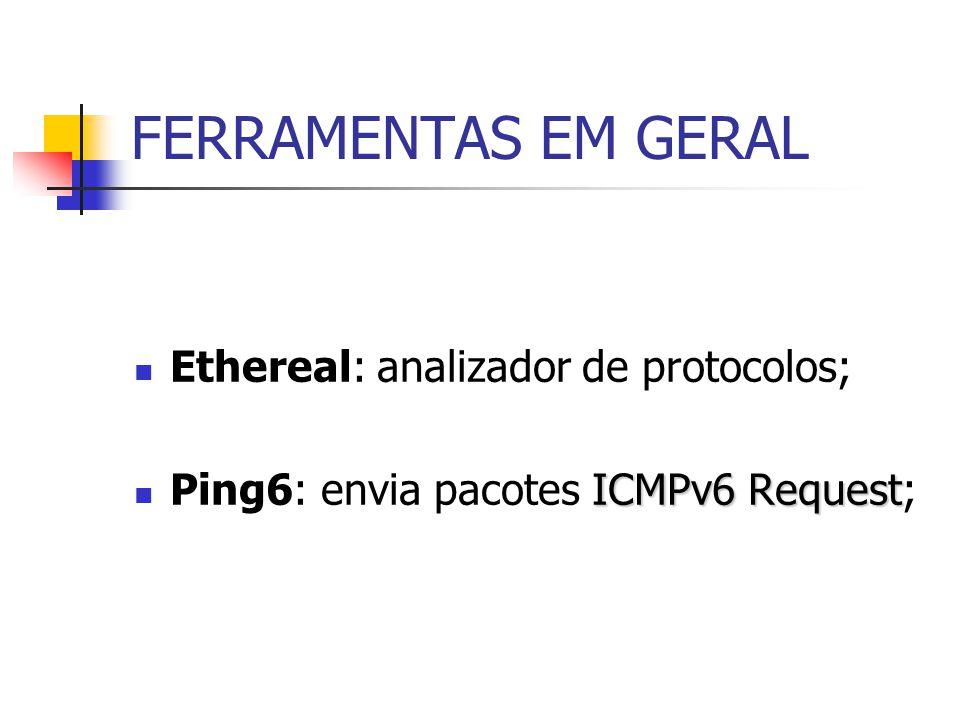 FERRAMENTAS EM GERAL Ethereal: analizador de protocolos;