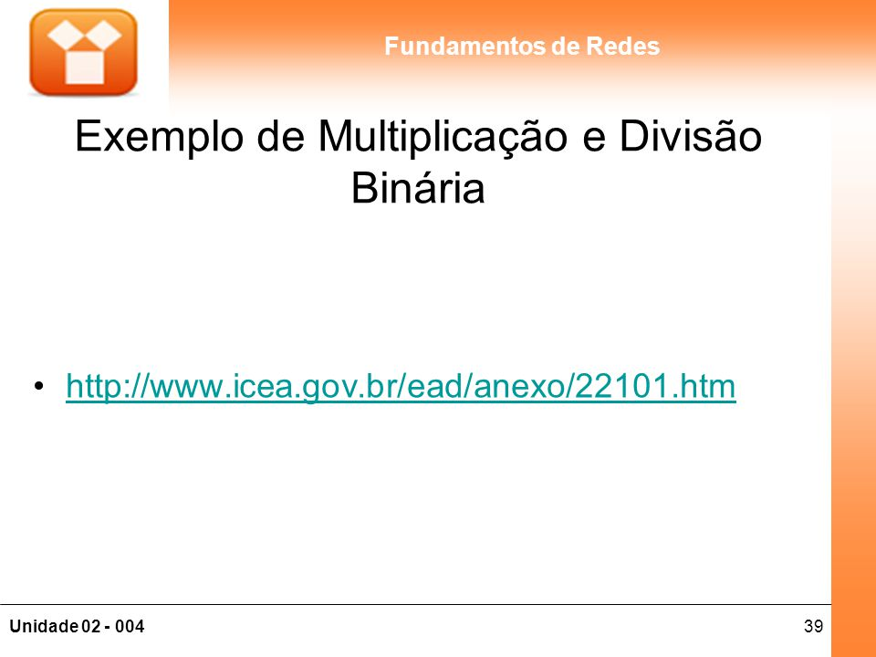 Exemplo de Multiplicação e Divisão Binária