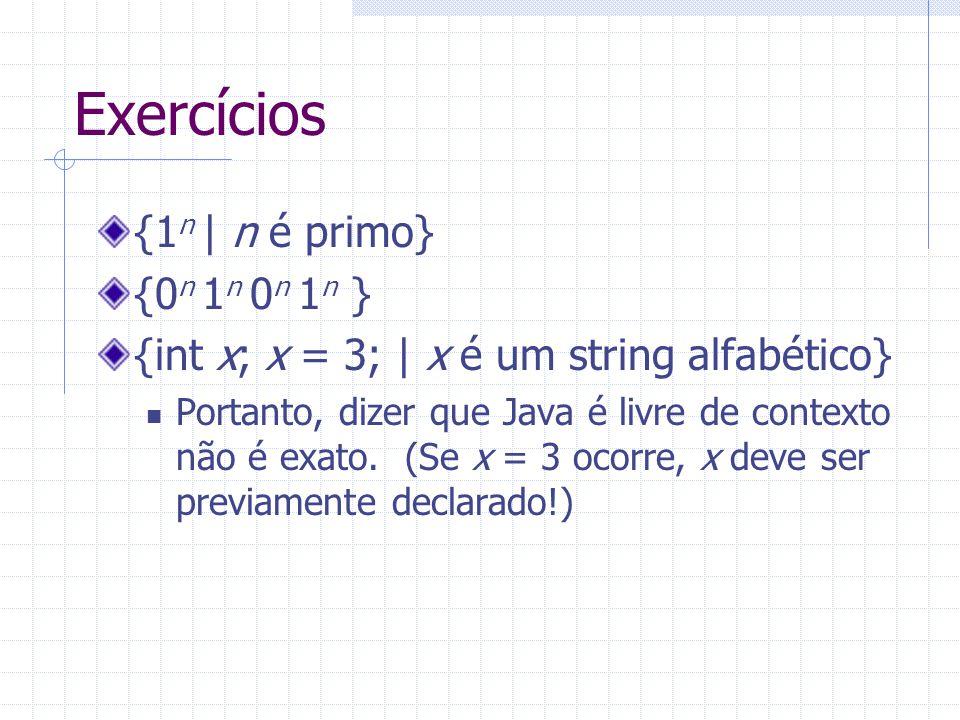 Exercícios {1n | n é primo} {0n 1n 0n 1n }