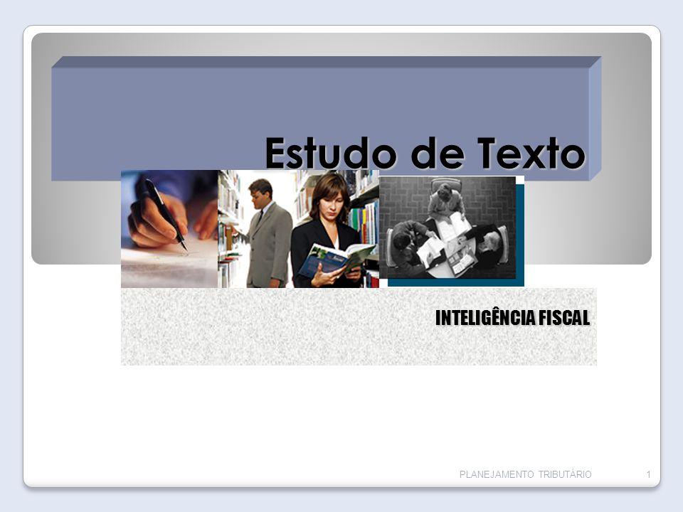 Estudo de Texto INTELIGÊNCIA FISCAL PLANEJAMENTO TRIBUTÁRIO