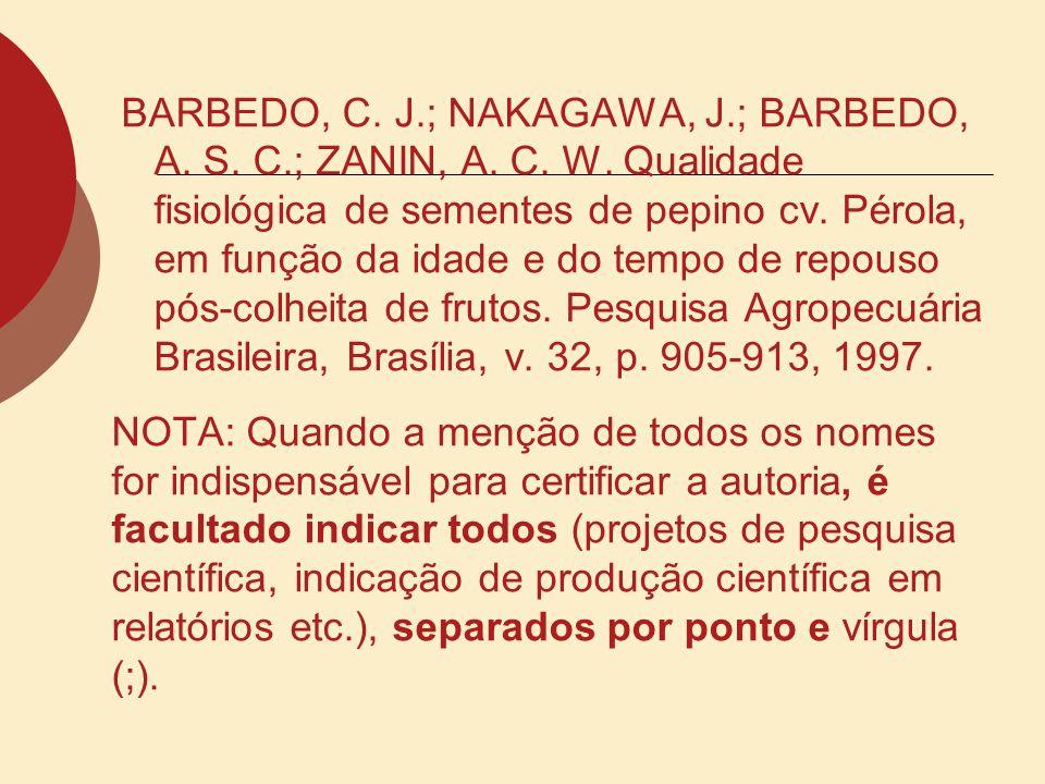 BARBEDO, C. J. ; NAKAGAWA, J. ; BARBEDO, A. S. C. ; ZANIN, A. C. W
