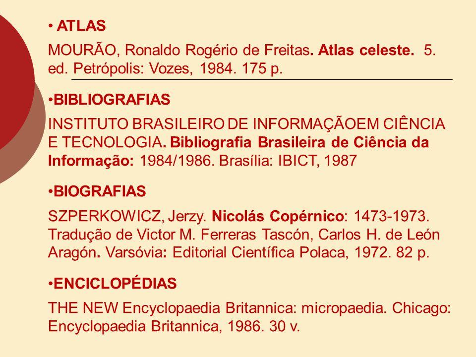 ATLAS MOURÃO, Ronaldo Rogério de Freitas. Atlas celeste. 5. ed. Petrópolis: Vozes, 1984. 175 p. BIBLIOGRAFIAS.