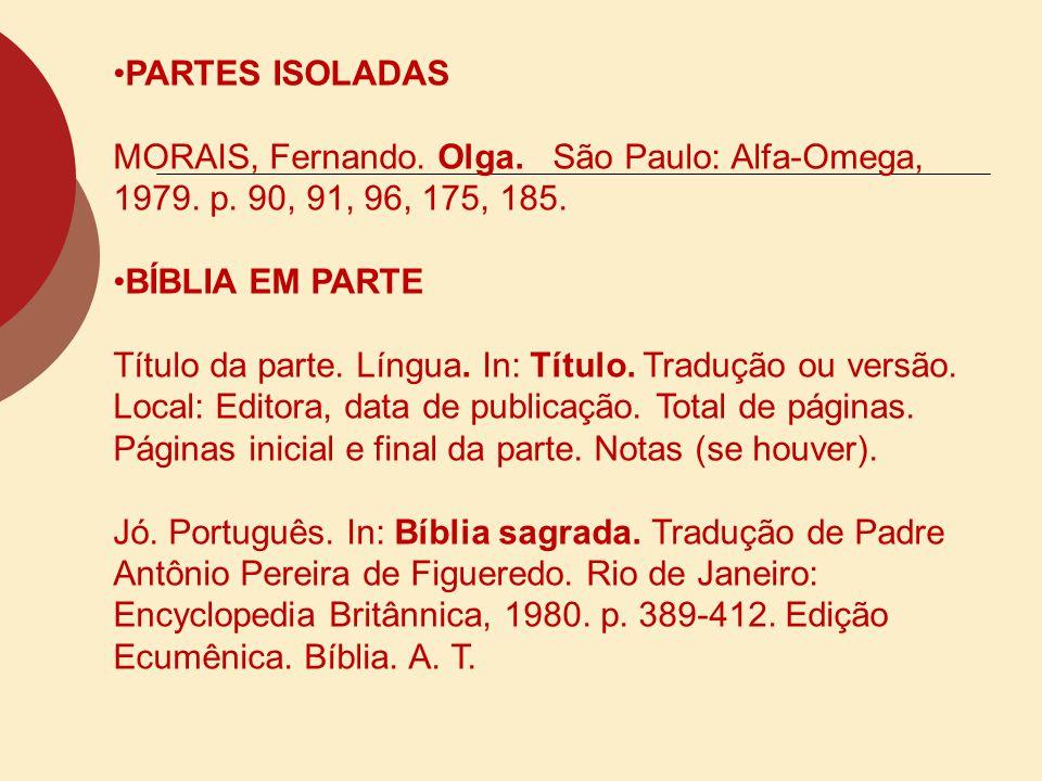PARTES ISOLADAS MORAIS, Fernando. Olga. São Paulo: Alfa-Omega, 1979. p. 90, 91, 96, 175, 185. BÍBLIA EM PARTE.