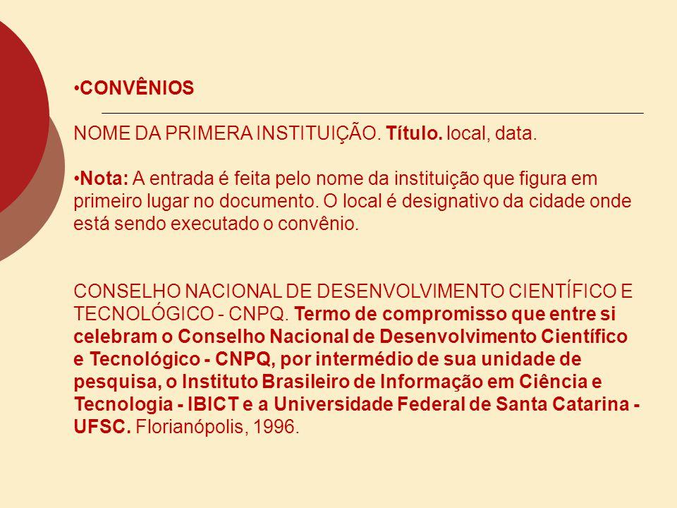 CONVÊNIOS NOME DA PRIMERA INSTITUIÇÃO. Título. local, data.