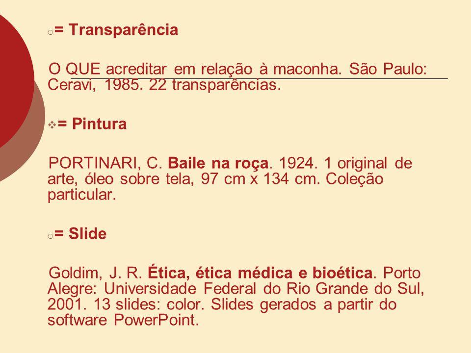 = Transparência O QUE acreditar em relação à maconha. São Paulo: Ceravi, 1985. 22 transparências. = Pintura.