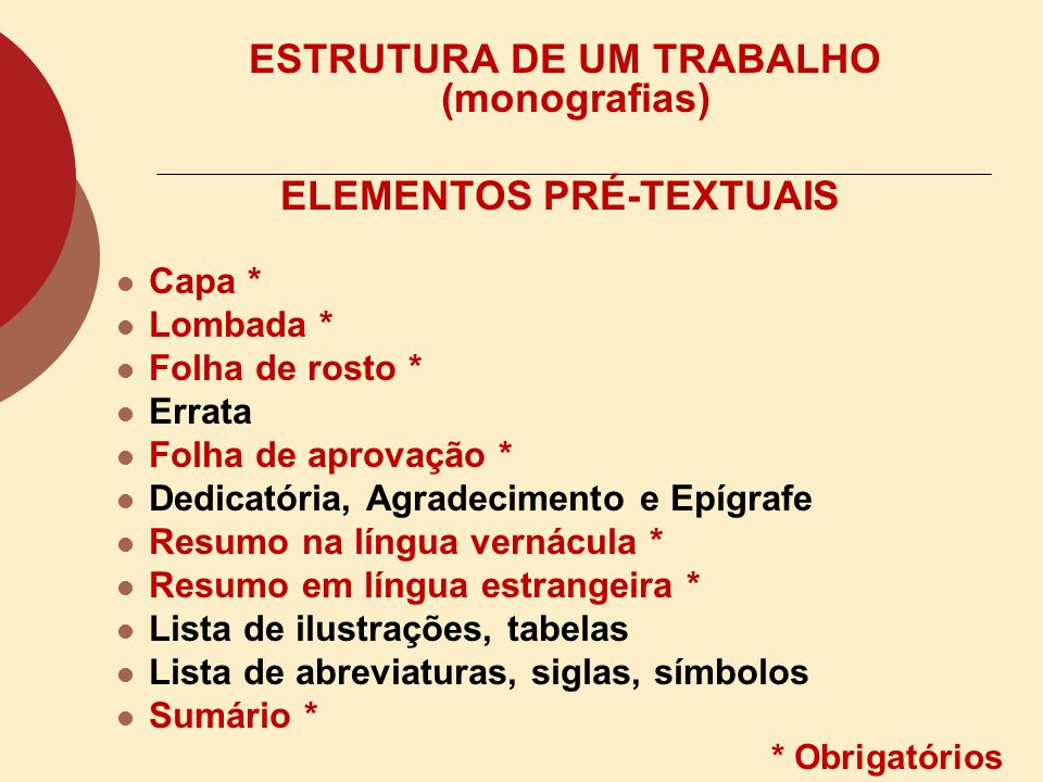 ESTRUTURA DE UM TRABALHO (monografias) ELEMENTOS PRÉ-TEXTUAIS