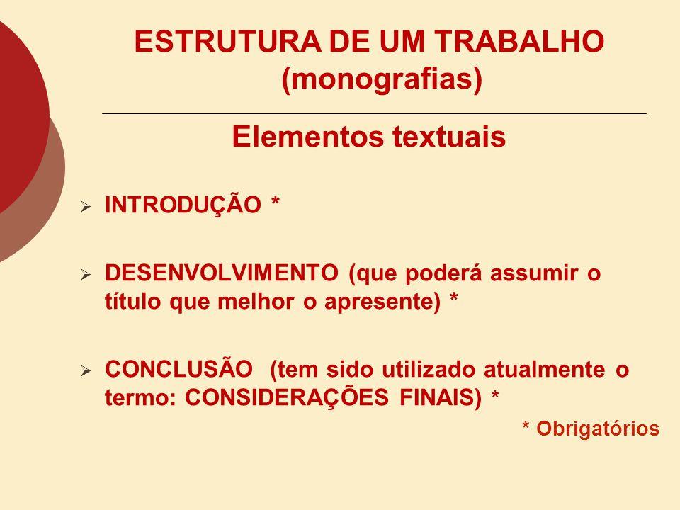 ESTRUTURA DE UM TRABALHO (monografias)