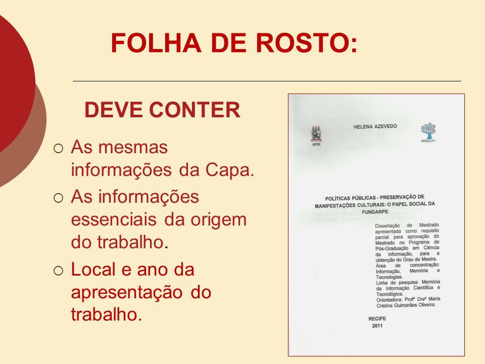 FOLHA DE ROSTO: DEVE CONTER As mesmas informações da Capa.