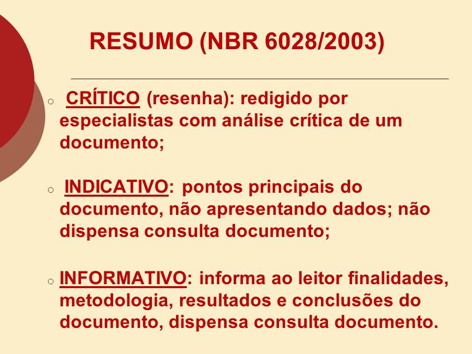 RESUMO (NBR 6028/2003) CRÍTICO (resenha): redigido por especialistas com análise crítica de um documento;