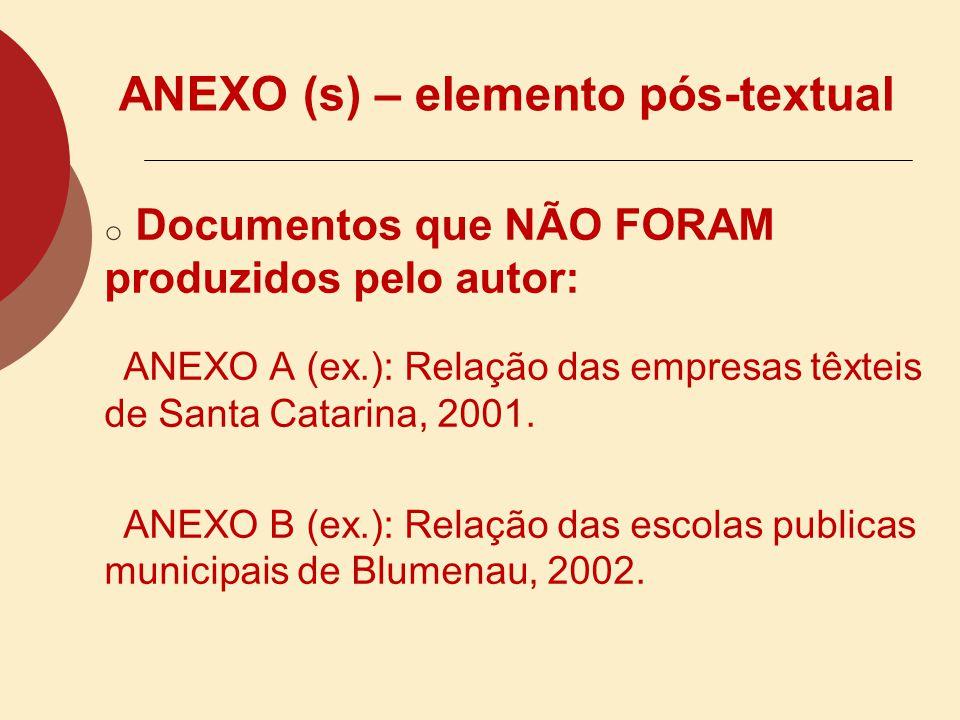ANEXO (s) – elemento pós-textual