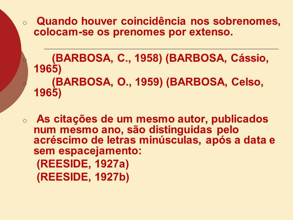 (BARBOSA, C., 1958) (BARBOSA, Cássio, 1965)