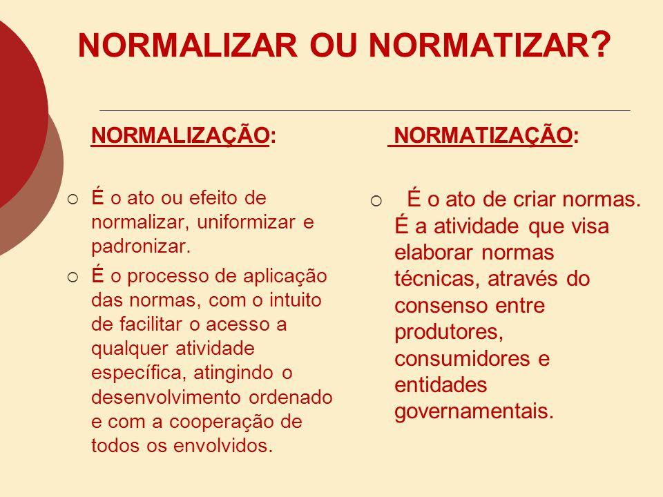 NORMALIZAR OU NORMATIZAR