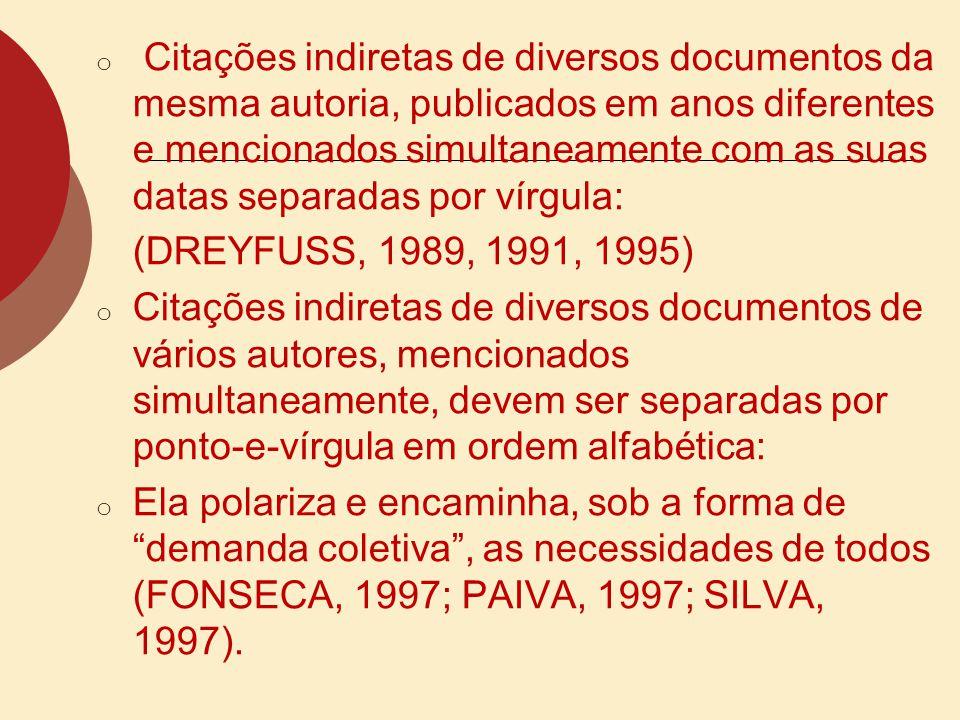 Citações indiretas de diversos documentos da mesma autoria, publicados em anos diferentes e mencionados simultaneamente com as suas datas separadas por vírgula: