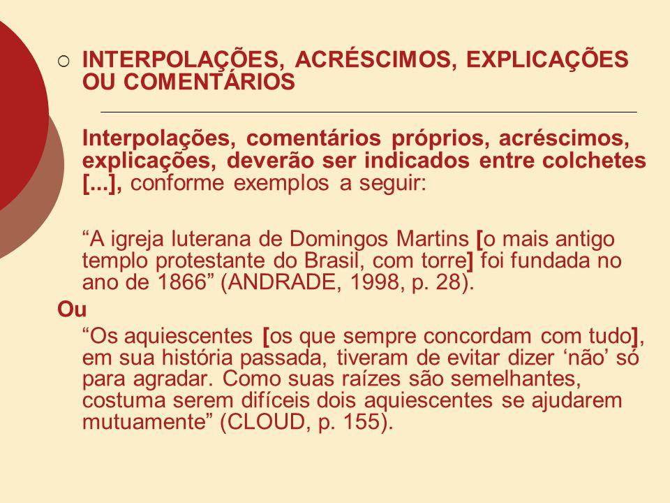 INTERPOLAÇÕES, ACRÉSCIMOS, EXPLICAÇÕES OU COMENTÁRIOS