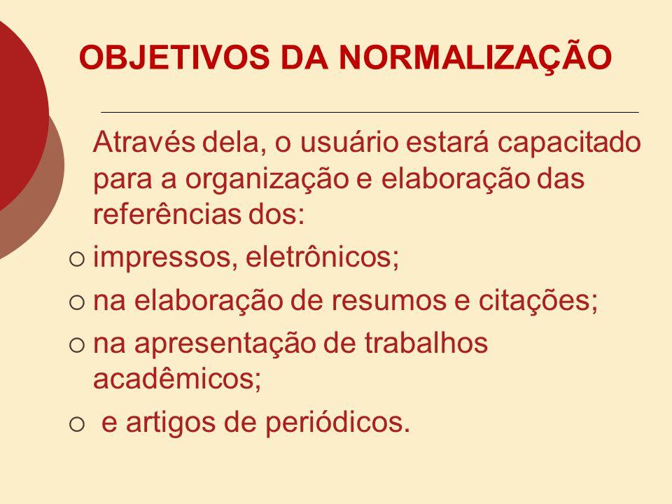 OBJETIVOS DA NORMALIZAÇÃO