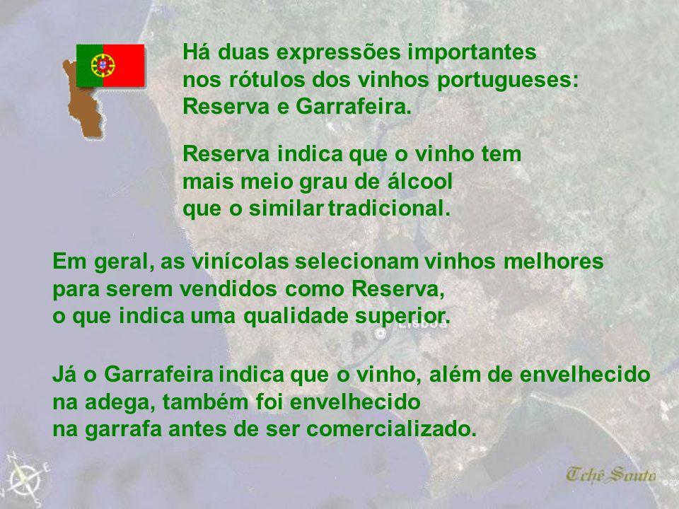 Há duas expressões importantes nos rótulos dos vinhos portugueses: