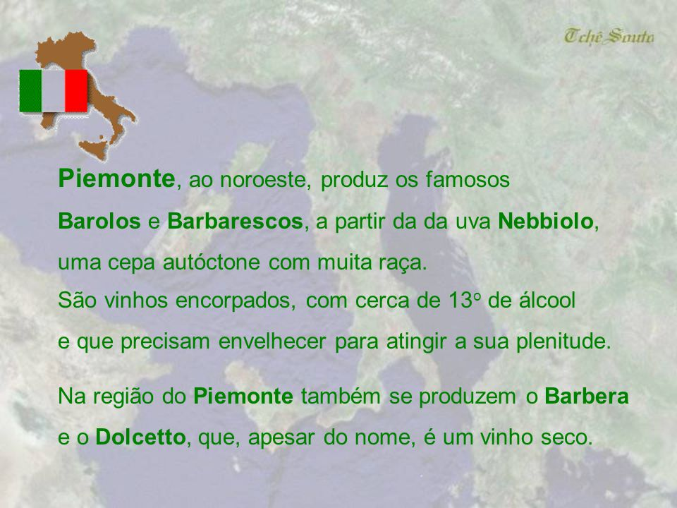 Piemonte, ao noroeste, produz os famosos