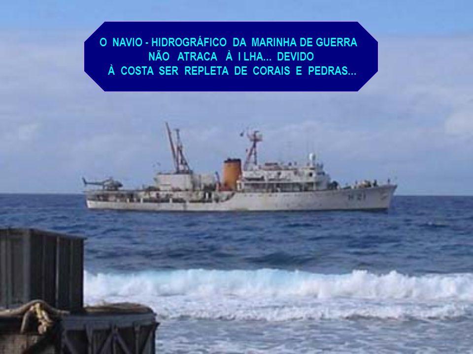O NAVIO - HIDROGRÁFICO DA MARINHA DE GUERRA