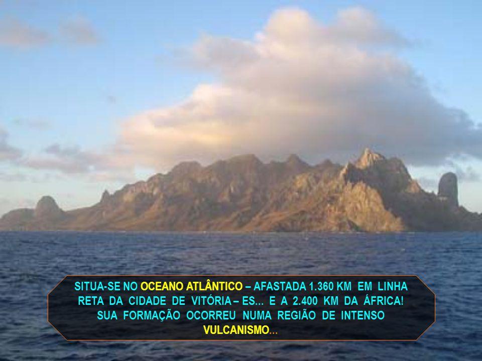 SITUA-SE NO OCEANO ATLÂNTICO – AFASTADA 1.360 KM EM LINHA