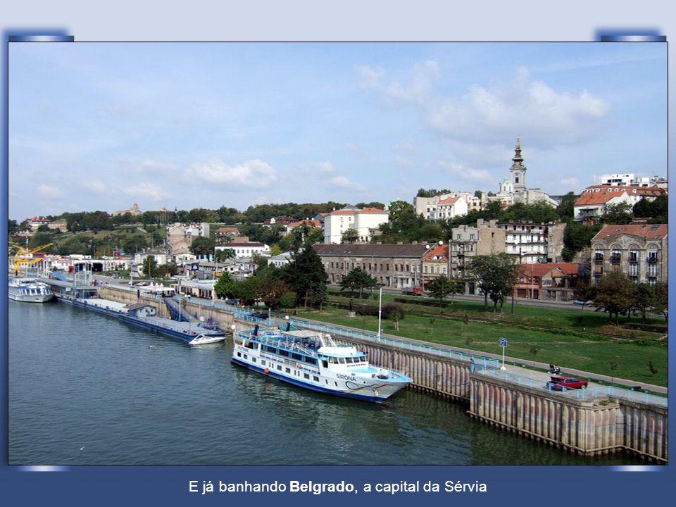 E já banhando Belgrado, a capital da Sérvia