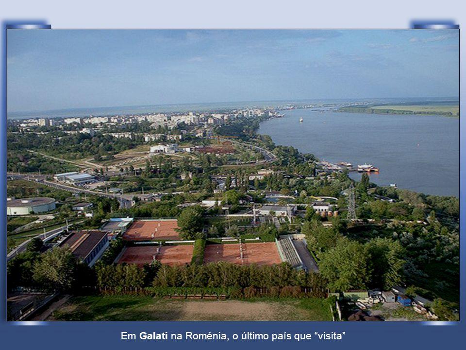 Em Galati na Roménia, o último país que visita