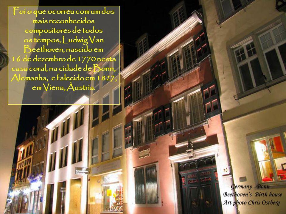 Foi o que ocorreu com um dos mais reconhecidos compositores de todos os tempos, Ludwig Van Beethoven, nascido em
